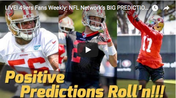 LIVE! 49ers Fans Weekly: NFL Network's BIG PREDICTIONS For 49ers